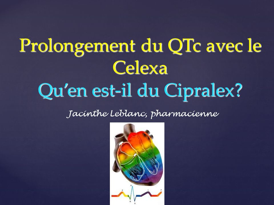Prolongement du QTc avec le Celexa Qu'en est-il du Cipralex