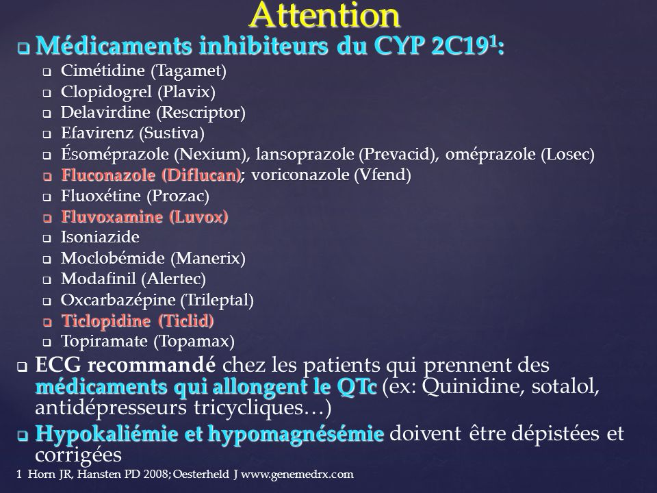 Attention Médicaments inhibiteurs du CYP 2C191: