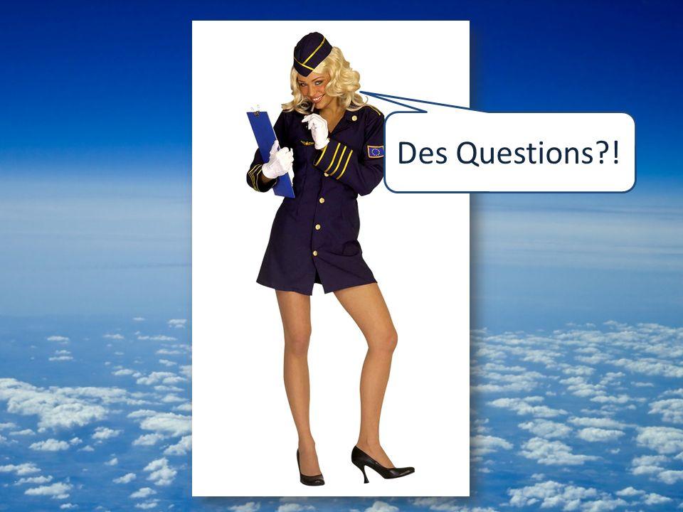 Des Questions !