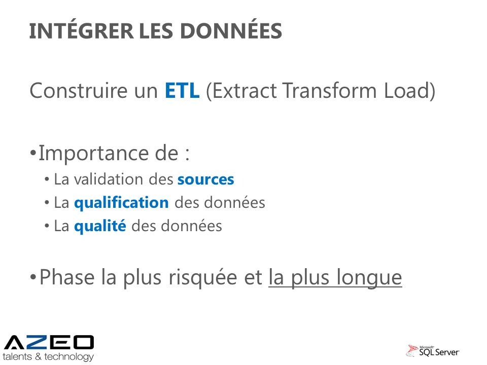 Construire un ETL (Extract Transform Load) Importance de :