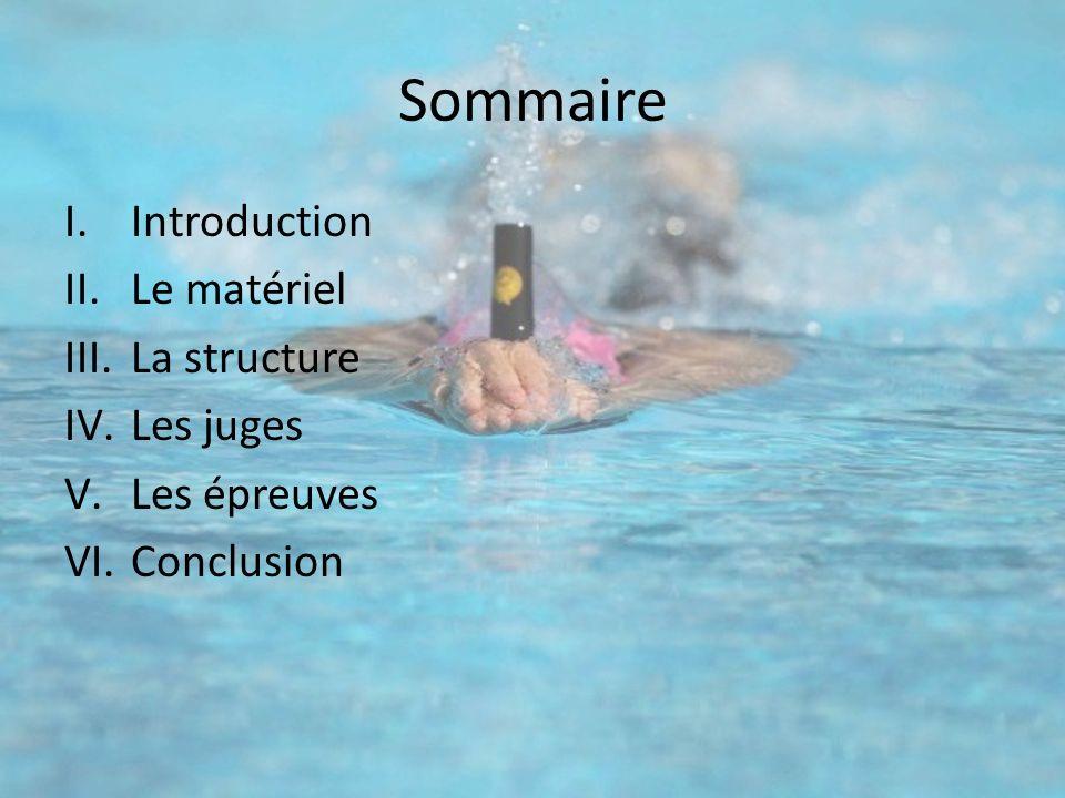 Sommaire Introduction Le matériel La structure Les juges Les épreuves