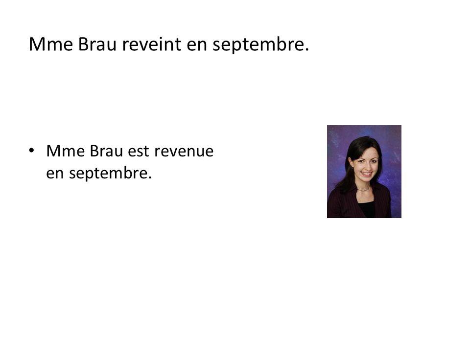 Mme Brau reveint en septembre.