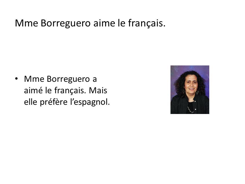Mme Borreguero aime le français.