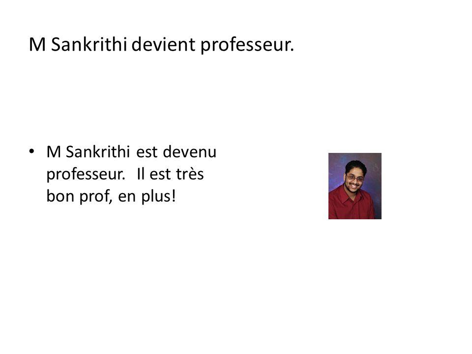 M Sankrithi devient professeur.