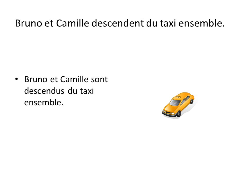 Bruno et Camille descendent du taxi ensemble.