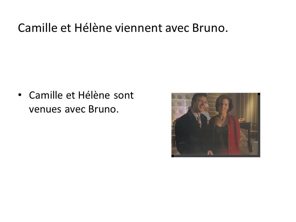 Camille et Hélène viennent avec Bruno.