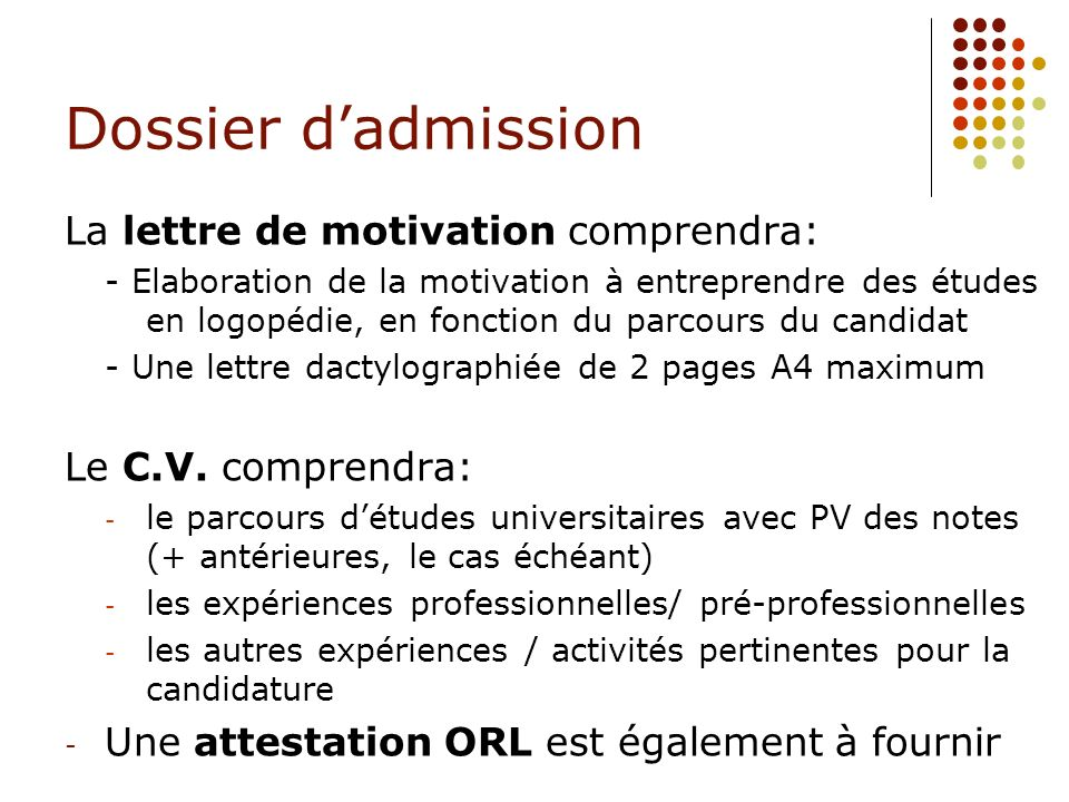 Dossier d'admission La lettre de motivation comprendra: