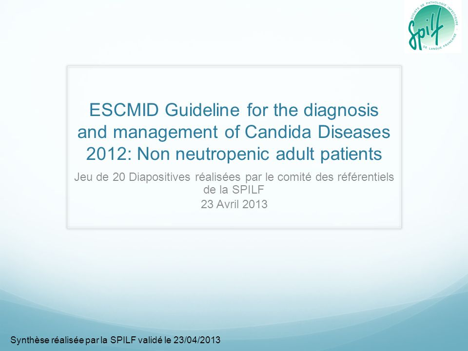 ESCMID Guideline for the diagnosis and management of Candida Diseases 2012: Non neutropenic adult patients