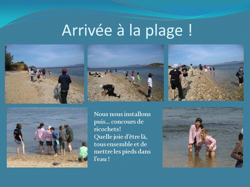 Arrivée à la plage ! Nous nous installons puis… concours de ricochets!