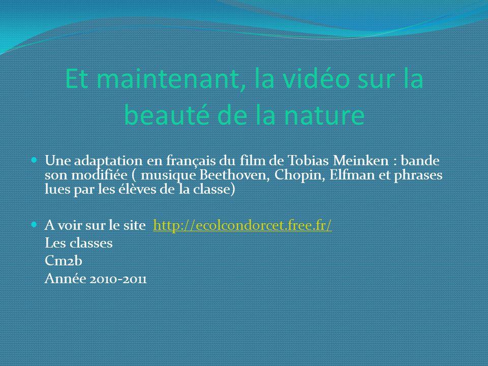 Et maintenant, la vidéo sur la beauté de la nature