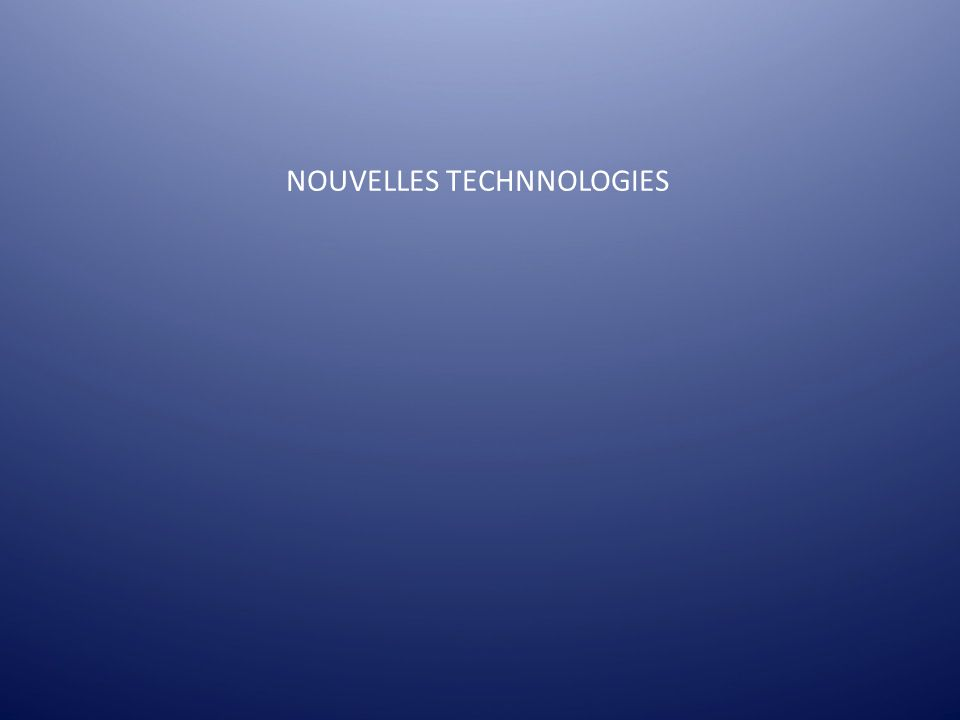 NOUVELLES TECHNNOLOGIES