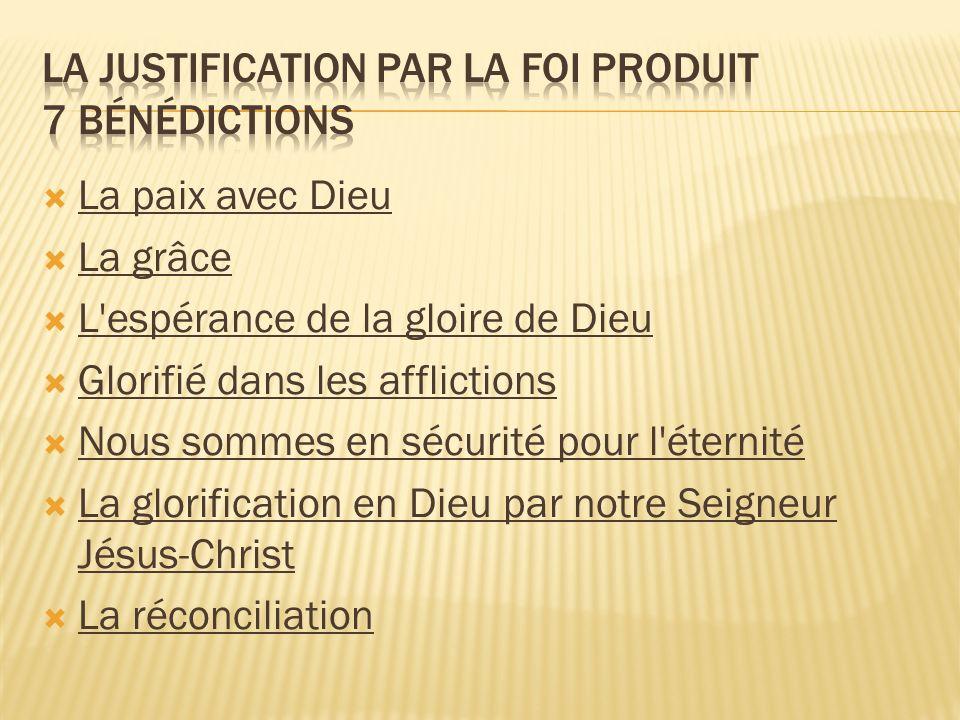 La justification par la foi produit 7 bénédictions
