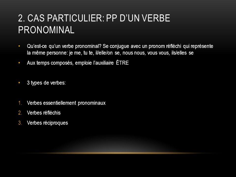 2. CAS particulier: pp d'un verbe pronominal