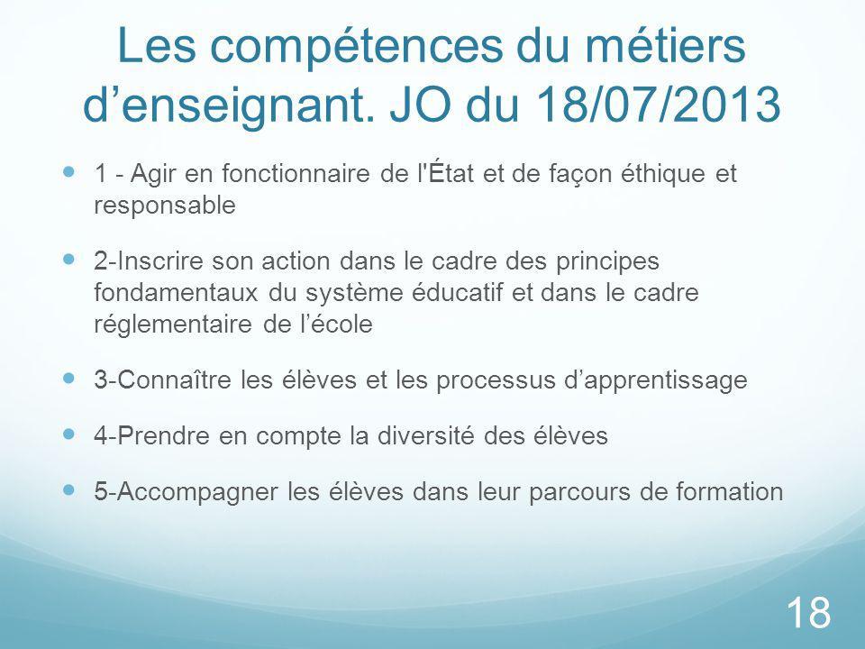Les compétences du métiers d'enseignant. JO du 18/07/2013