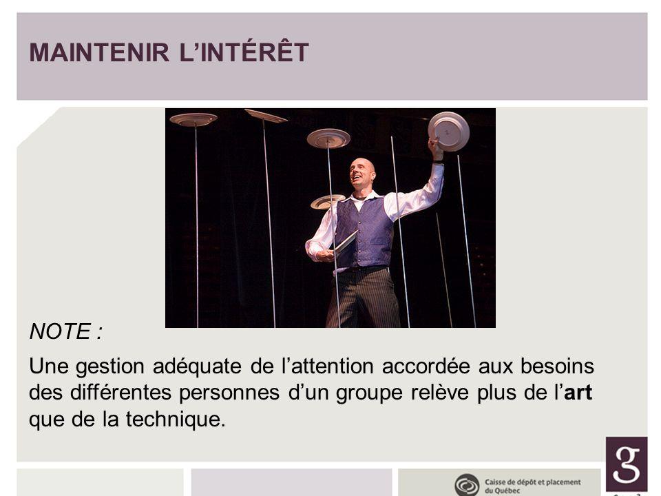 MAINTENIR L'INTÉRÊT NOTE :