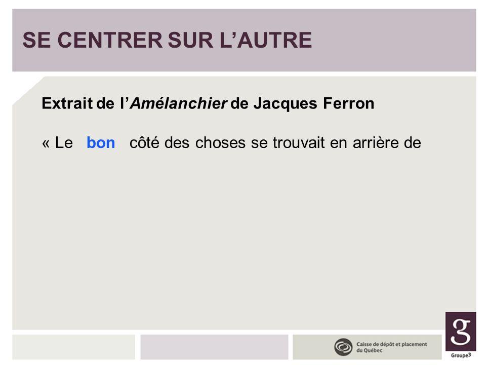 SE CENTRER SUR L'AUTRE Extrait de l'Amélanchier de Jacques Ferron