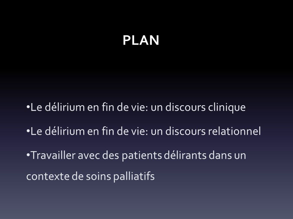 plan Le délirium en fin de vie: un discours clinique