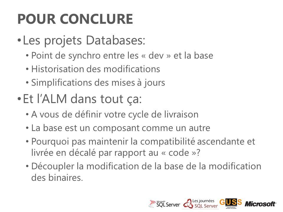 Pour conclure Les projets Databases: Et l'ALM dans tout ça:
