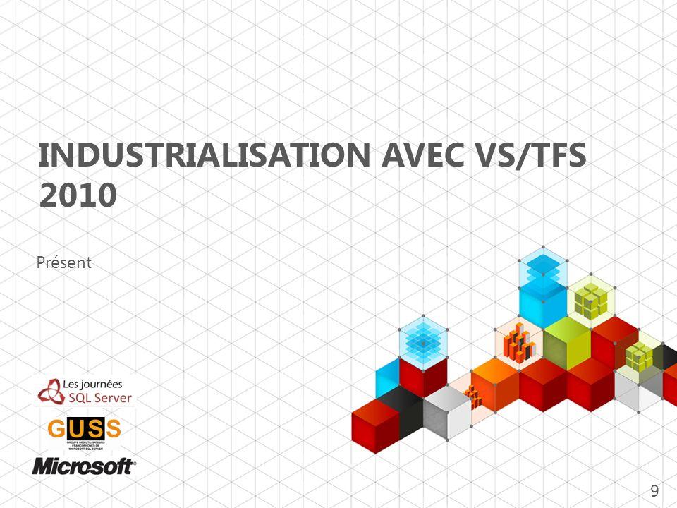 Industrialisation avec VS/TFS 2010