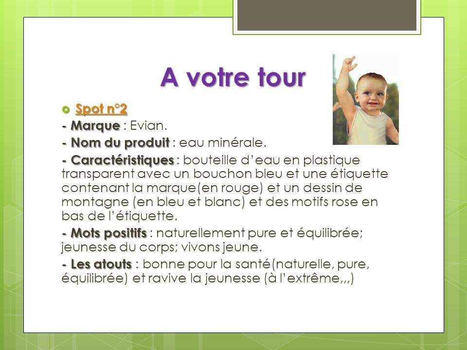 A votre tour Spot n°2 - Marque : Evian.