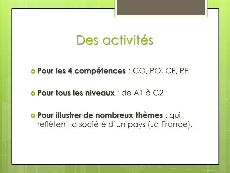 Des activités Pour les 4 compétences : CO, PO, CE, PE