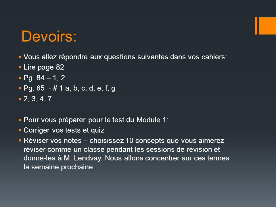 Devoirs: Vous allez répondre aux questions suivantes dans vos cahiers: