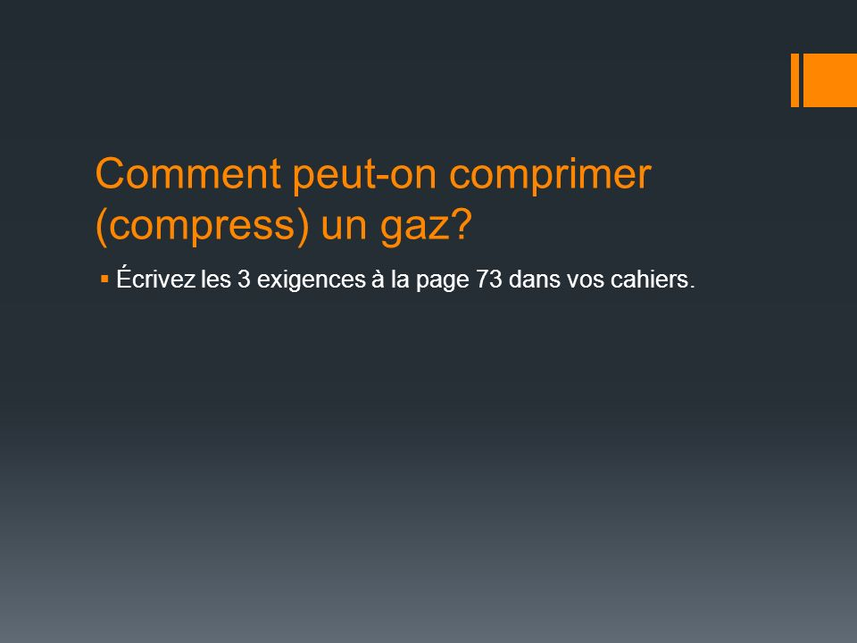 Comment peut-on comprimer (compress) un gaz