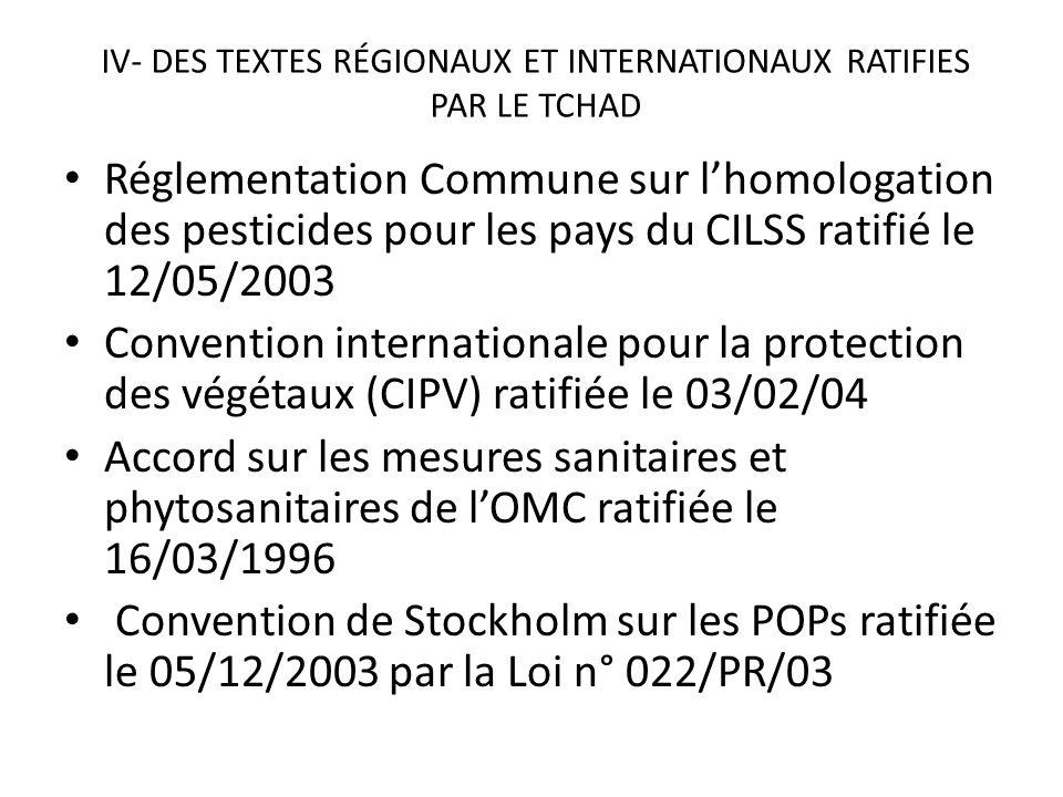 IV- DES TEXTES RÉGIONAUX ET INTERNATIONAUX RATIFIES PAR LE TCHAD