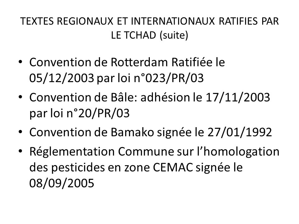 TEXTES REGIONAUX ET INTERNATIONAUX RATIFIES PAR LE TCHAD (suite)