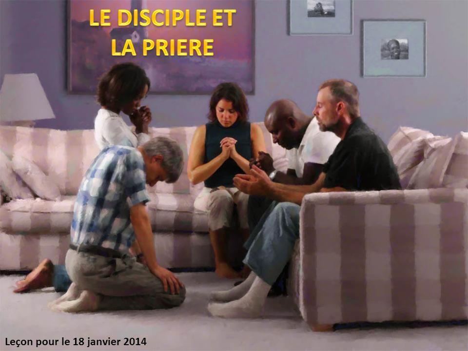 LE DISCIPLE ET LA PRIERE