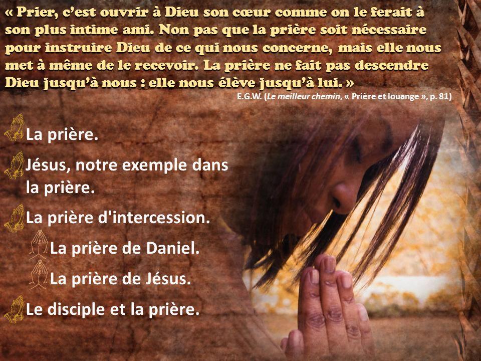 Jésus, notre exemple dans la prière. La prière d intercession.