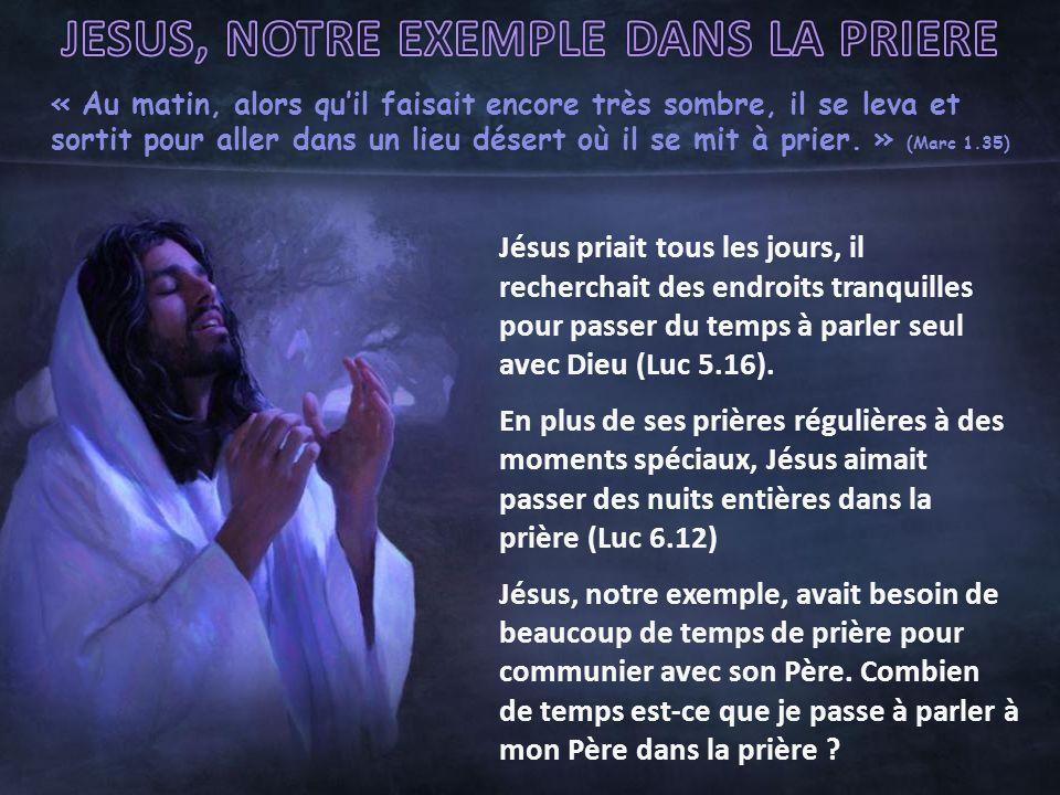 JESUS, NOTRE EXEMPLE DANS LA PRIERE