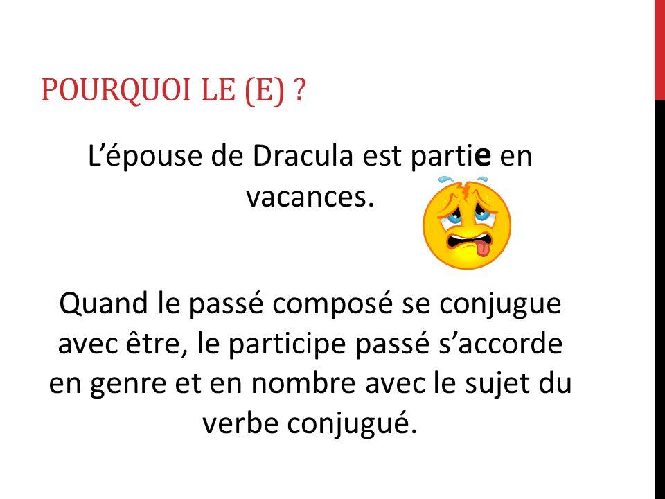 L'épouse de Dracula est partie en vacances.