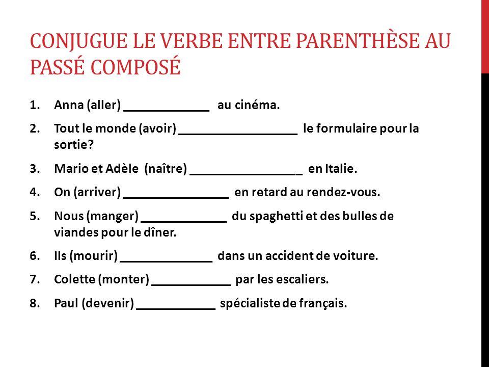 conjugue le verbe entre parenthèse au passé composé