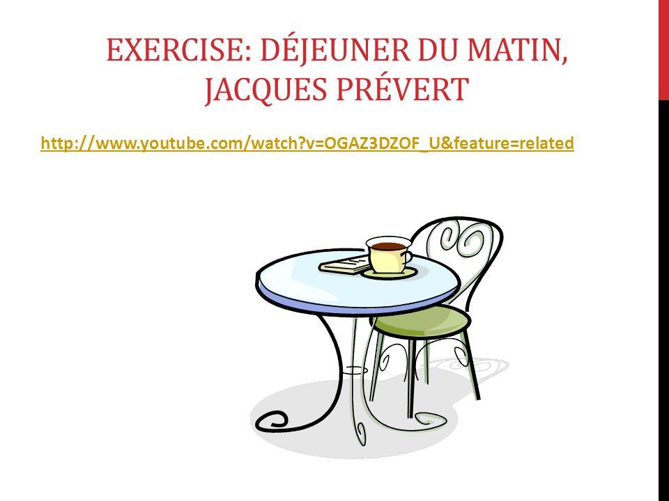 Exercise: Déjeuner du matin, jacques prévert