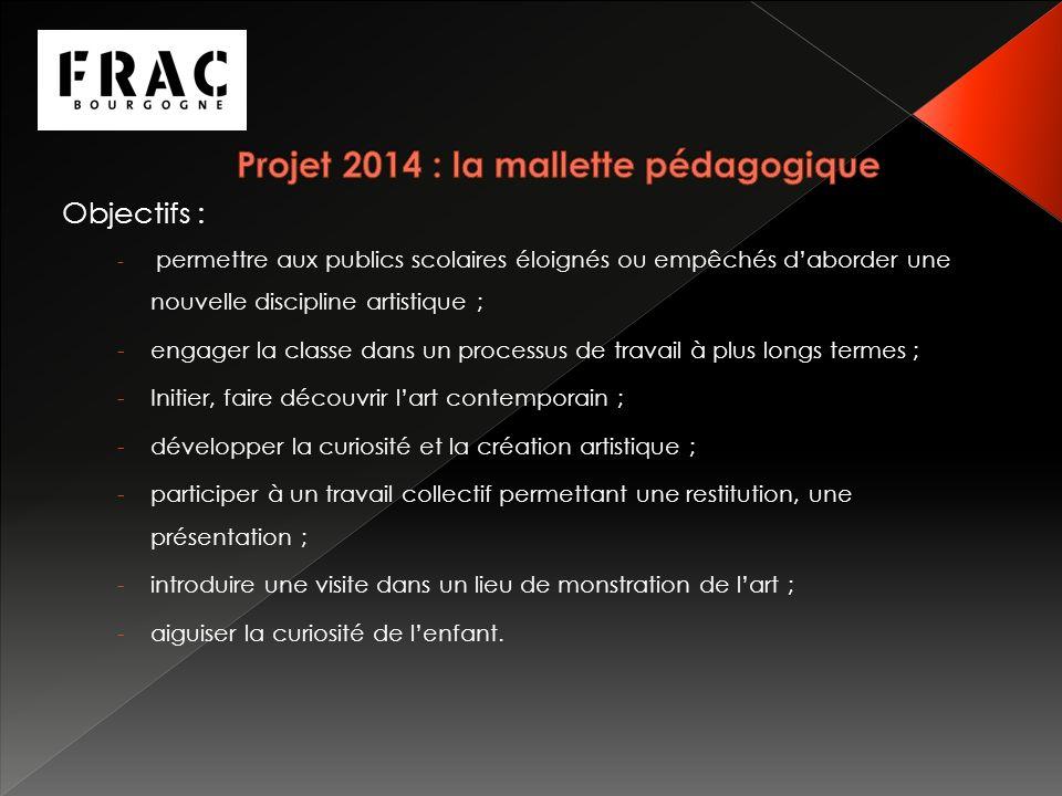 Projet 2014 : la mallette pédagogique
