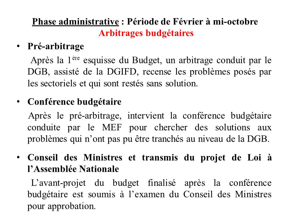 Phase administrative : Période de Février à mi-octobre Arbitrages budgétaires
