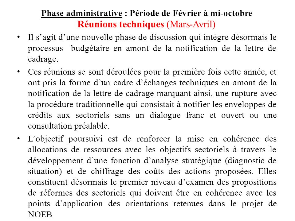 Phase administrative : Période de Février à mi-octobre Réunions techniques (Mars-Avril)