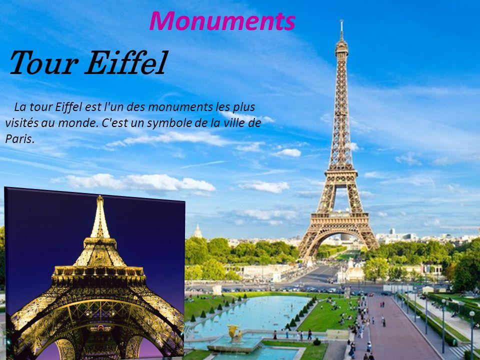 Monuments Tour Eiffel. La tour Eiffel est l un des monuments les plus visités au monde.