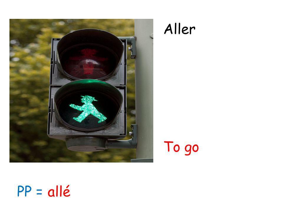 Aller To go PP = allé
