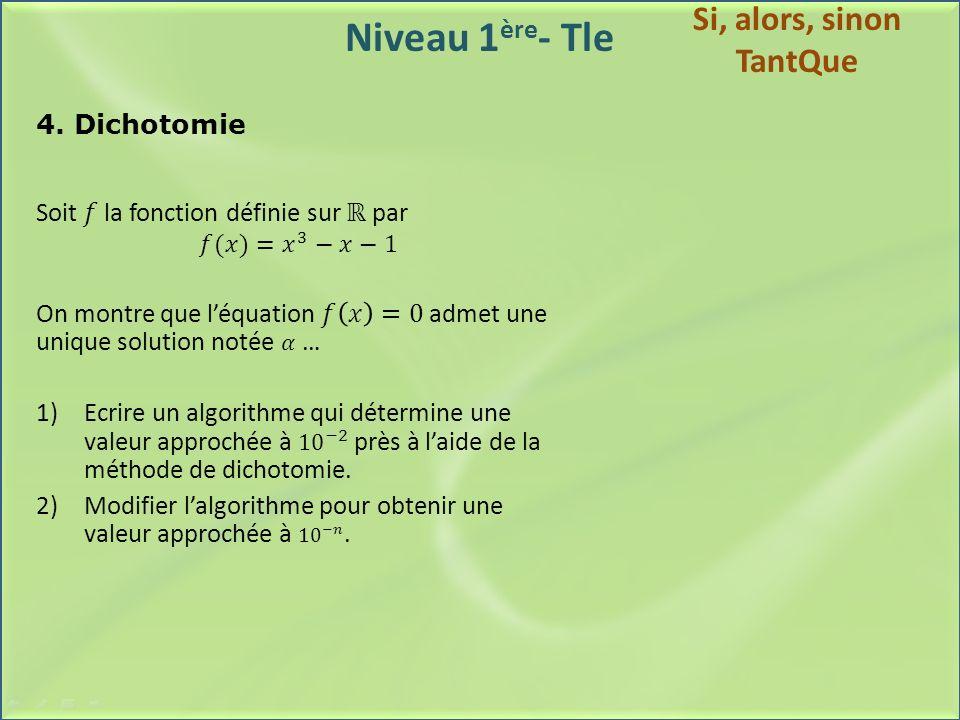 Niveau 1ère- Tle Si, alors, sinon TantQue 4. Dichotomie