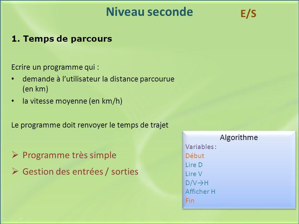 Niveau seconde E/S Programme très simple Gestion des entrées / sorties