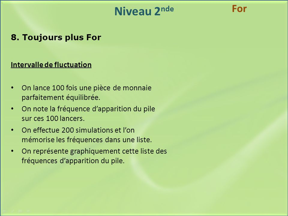 Niveau 2nde For 8. Toujours plus For Intervalle de fluctuation