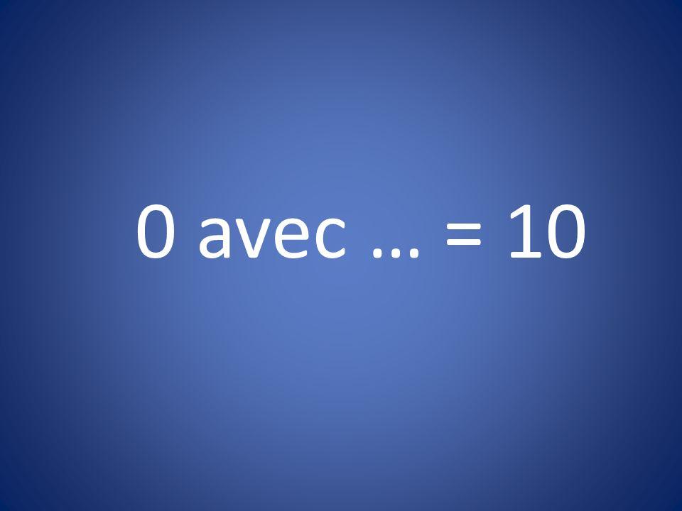 0 avec … = 10
