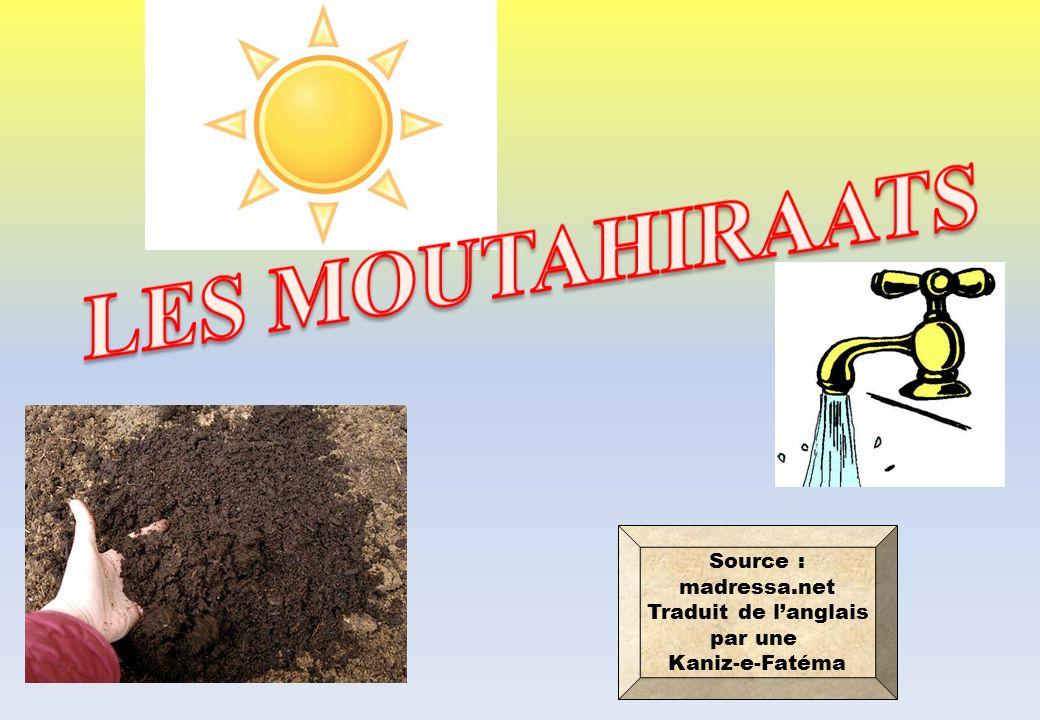 LES MOUTAHIRAATS Source : madressa.net Traduit de l'anglais par une