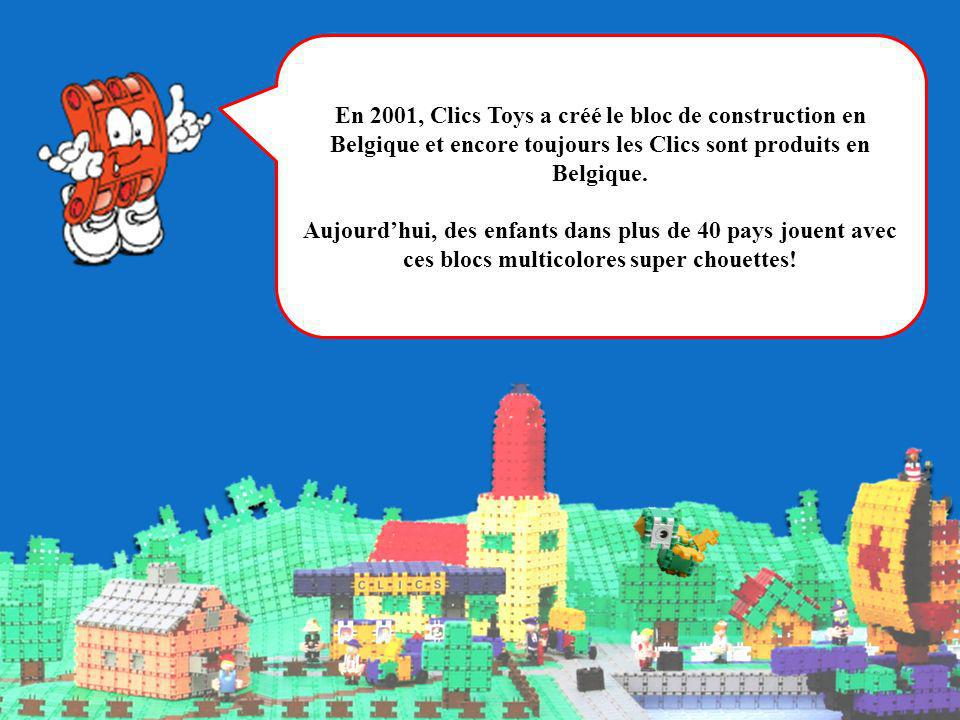 En 2001, Clics Toys a créé le bloc de construction en Belgique et encore toujours les Clics sont produits en Belgique.
