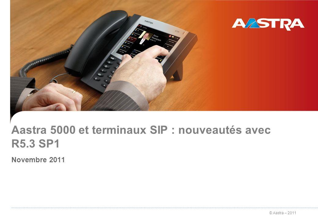 Aastra 5000 et terminaux SIP : nouveautés avec R5.3 SP1