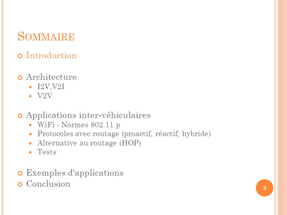 Sommaire Introduction Architecture Applications inter-véhiculaires