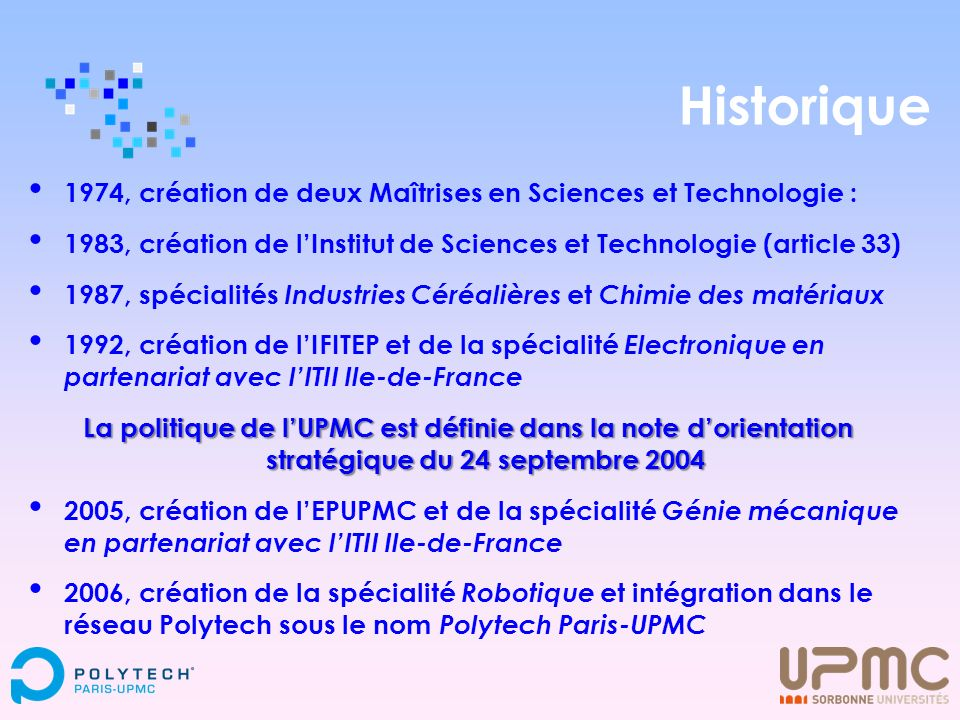 Historique 1974, création de deux Maîtrises en Sciences et Technologie : 1983, création de l'Institut de Sciences et Technologie (article 33)