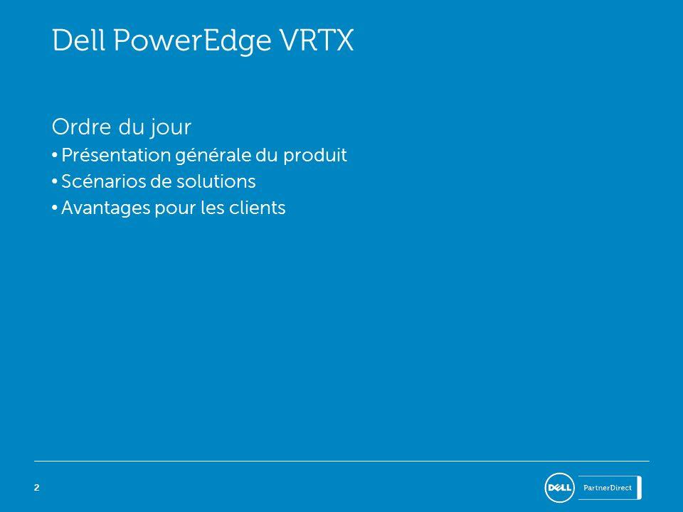 Dell PowerEdge VRTX Ordre du jour Présentation générale du produit
